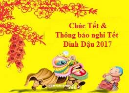 Chúc Tết & Thông báo nghỉ tết Đinh Dậu 2017